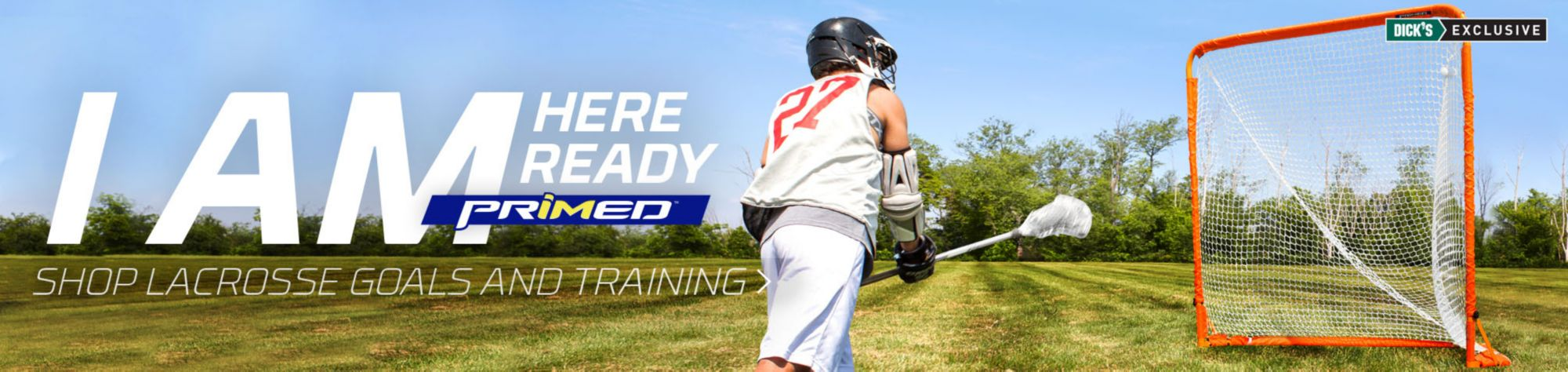 I AM HERE - READY - PRIMED - DICK'S Exclusive | DICK'S Exclusive | Shop Lacrosse Goals And Training
