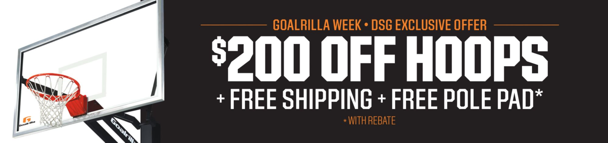 GOALRILLA WEEK Dick's Sporting Goods Special Offer $200 Off Hoops + Free Shipping + Free Pole Pad