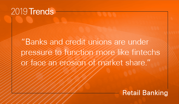 Banks and credit unions are under pressure to function more like fintechs or face an erosion of market share