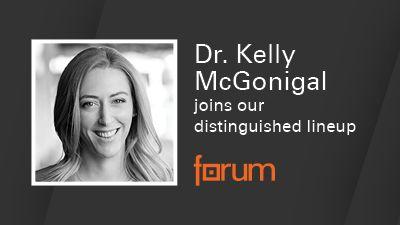 Forum 2020 Dr. Kelly McGonigal