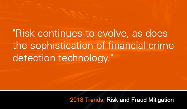 Risk continues to evolve, as does the sophistication of financial crime detection technology.