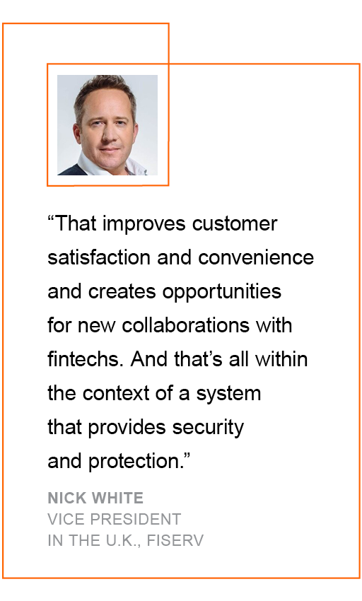 That improves customer satisfaction and convenience and creates opportunities for new collaborations with fintechs.