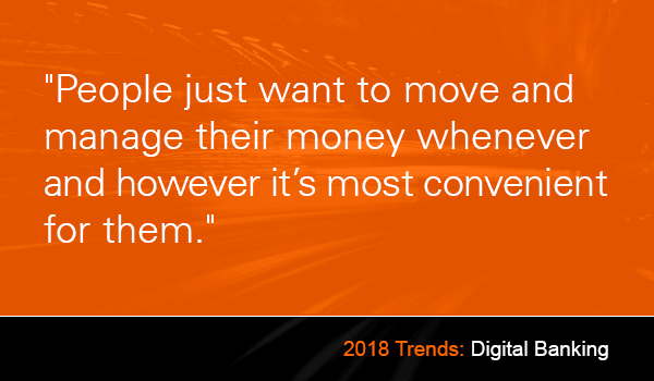 2018 Digital Banking Trends for Money Movement