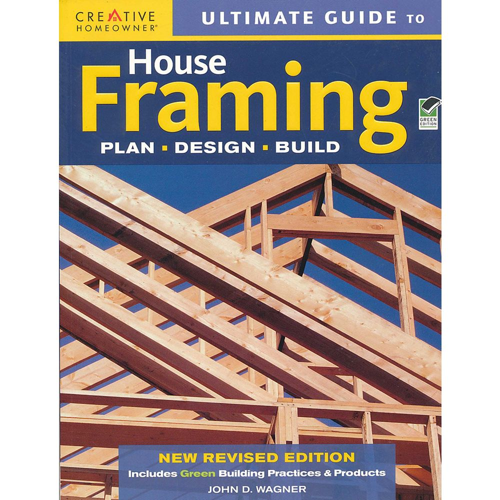 Creative Publishing International Inc. Ultimate Guide to House Framing