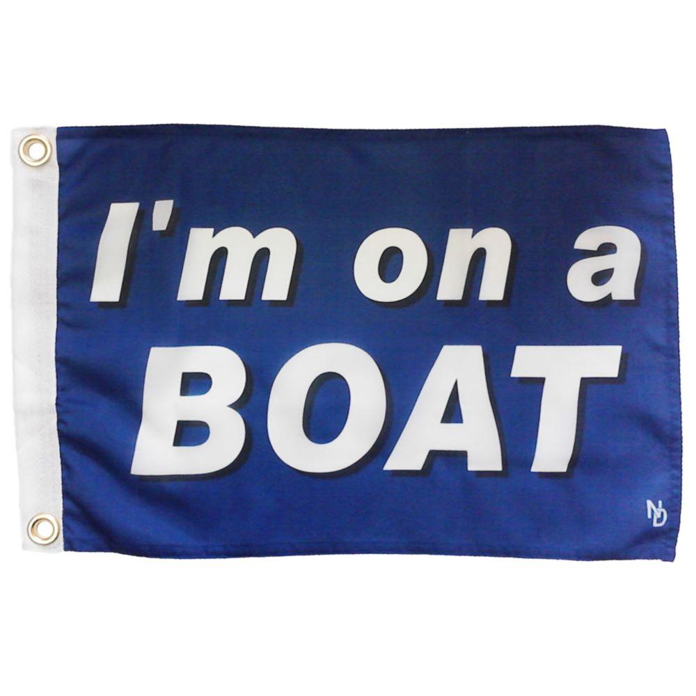 """NAUTI """"I'm on a Boat"""" Funny Flag"""