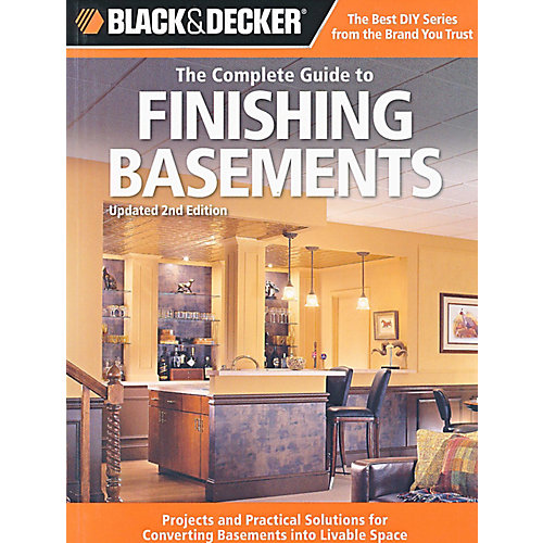 B&D Complete Guide to Finished Basements, 2nd Edition