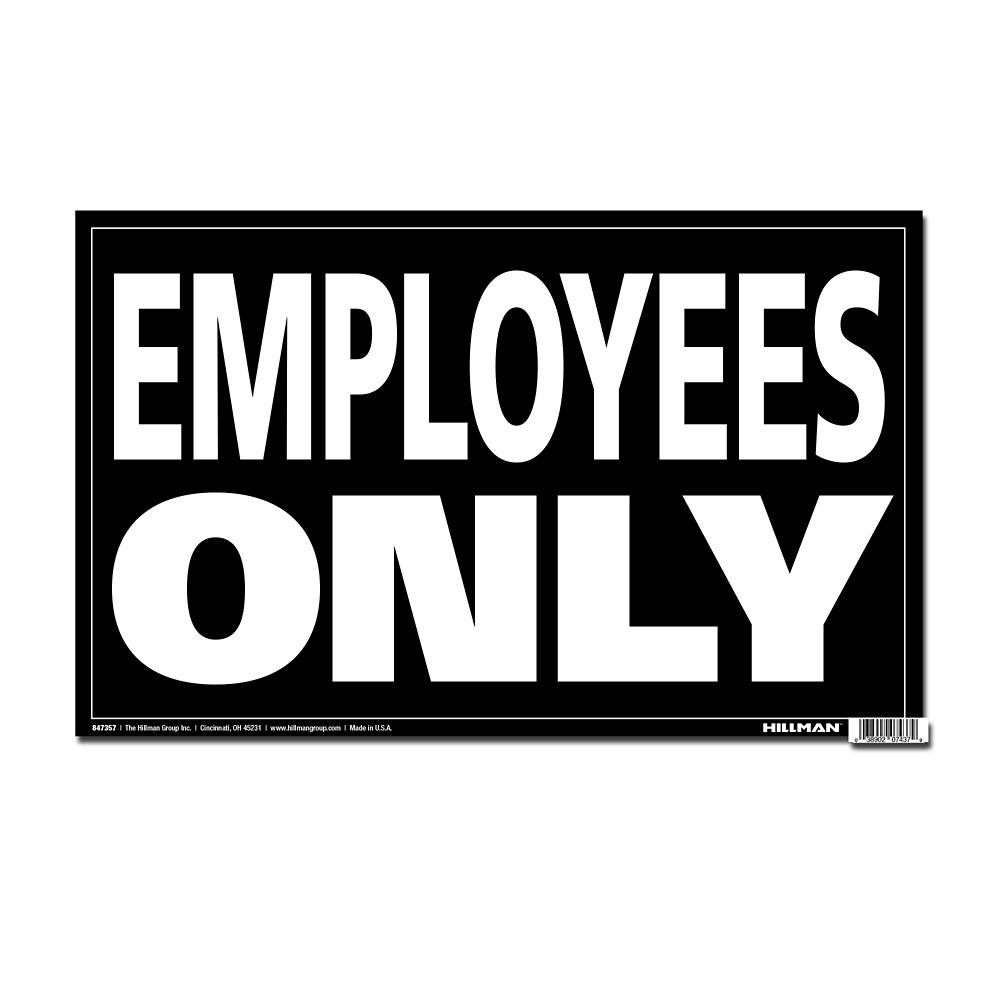 12 X 19 Min Jumbo Sign - Employees Only