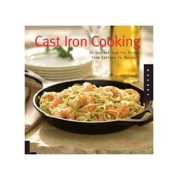 Lodge Cast Iron Cookbook: 50 Gourmet Quality Dishes From Entrees To Desserts