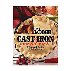 Lodge Cast Iron Cookbook: A Treasury Of Timeless, Delicious Recipes