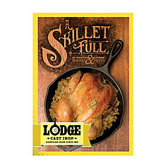 Cookbook: A Skillet Full Of Traditional Southern  Cast Iron Recipes & Memories