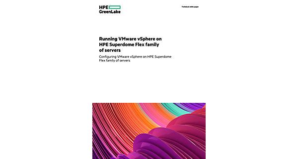 Running VMware vSphere on HPE Superdome Flex Server technical white