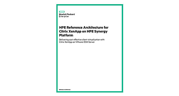 HPE Reference Architecture for Citrix XenApp on HPE Synergy Platform