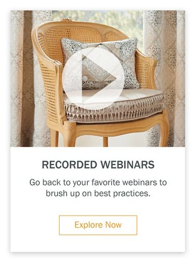 Recorded Webinars Go back to your favorite webinars to brush up on best practices.