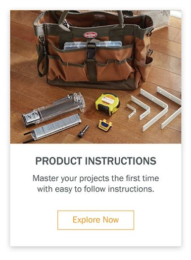 Product Instructions Master your projects the first time with easy to follow instructions.