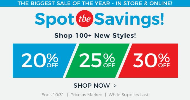 Spot the savings of twenty, twenty-five, or thirty percent off! Shop over one hundred new styles!