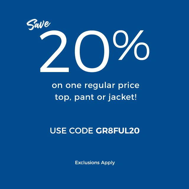 Save 20 percent on one regular-price top, pant, or jacket with code G R 8 F U L 2 0. Some exclusions apply.