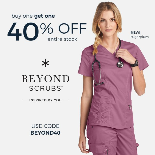 Buy one Beyond Scrubs, get one 40% off! Use coupon code B E Y O N D 4 0.
